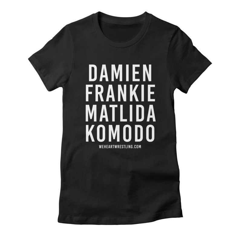 Damien Frankie Matilda Komodo | White Type Women's Fitted T-Shirt by We Heart Wrestling