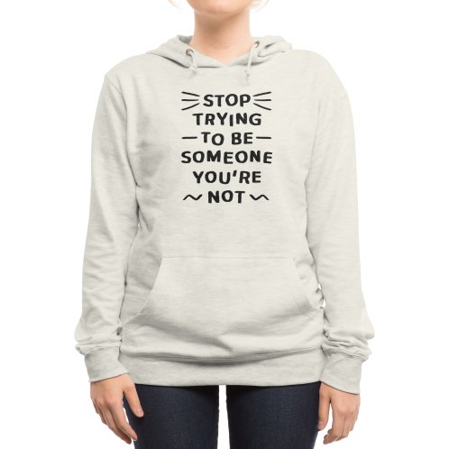 image for Stop trying to be someone you're not (black version)