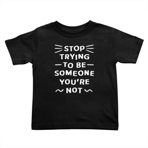 image for Stop trying to be someone you're not (white version)