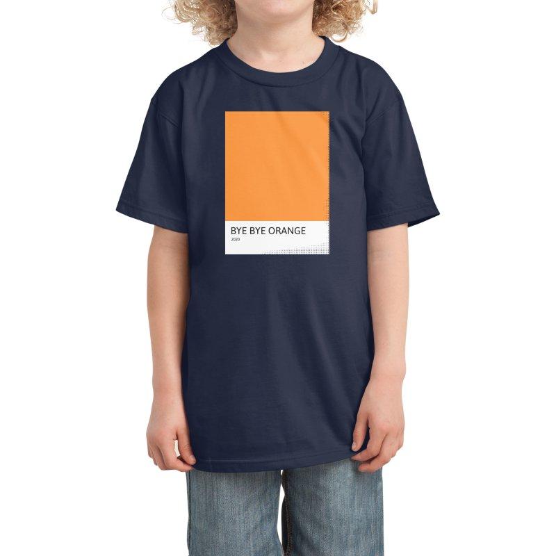 BYE BYE ORANGE Kids T-Shirt by WeirdPeople's ArtistShop