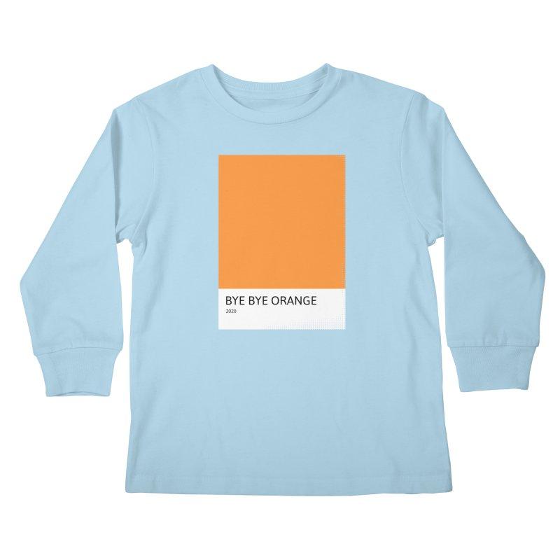 BYE BYE ORANGE Kids Longsleeve T-Shirt by WeirdPeople's ArtistShop