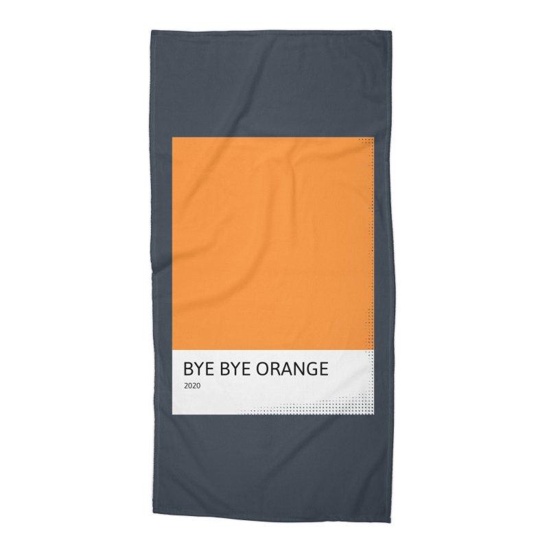 BYE BYE ORANGE Accessories Beach Towel by WeirdPeople's ArtistShop