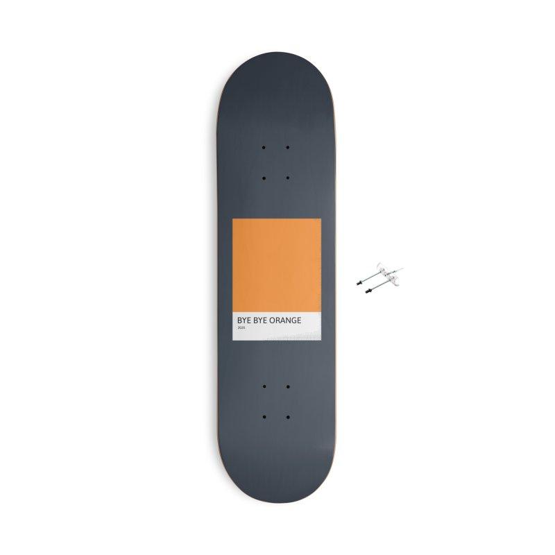 BYE BYE ORANGE Accessories Skateboard by WeirdPeople's ArtistShop