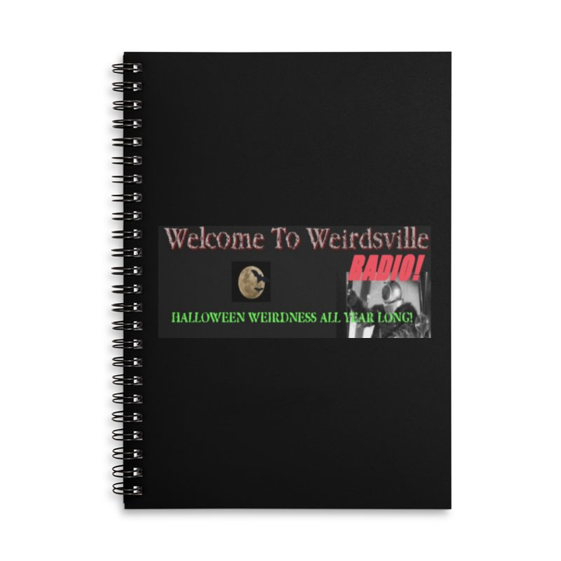 Welcome to Weirdsville Radio! Accessories Lined Spiral Notebook by Welcome to Weirdsville