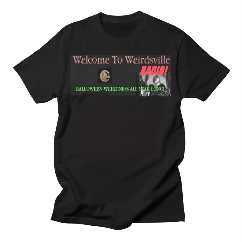 Welcome to Weirdsville Radio! Men's T-Shirt by Welcome to Weirdsville