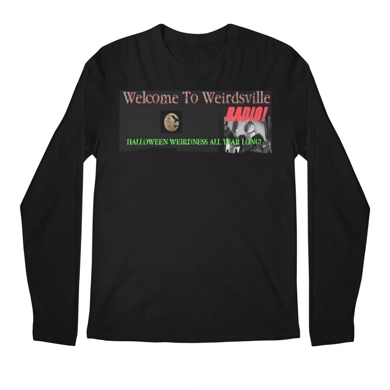 Welcome to Weirdsville Radio! Men's Regular Longsleeve T-Shirt by Welcome to Weirdsville