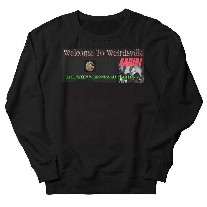 Welcome to Weirdsville Radio! Women's French Terry Sweatshirt by Welcome to Weirdsville