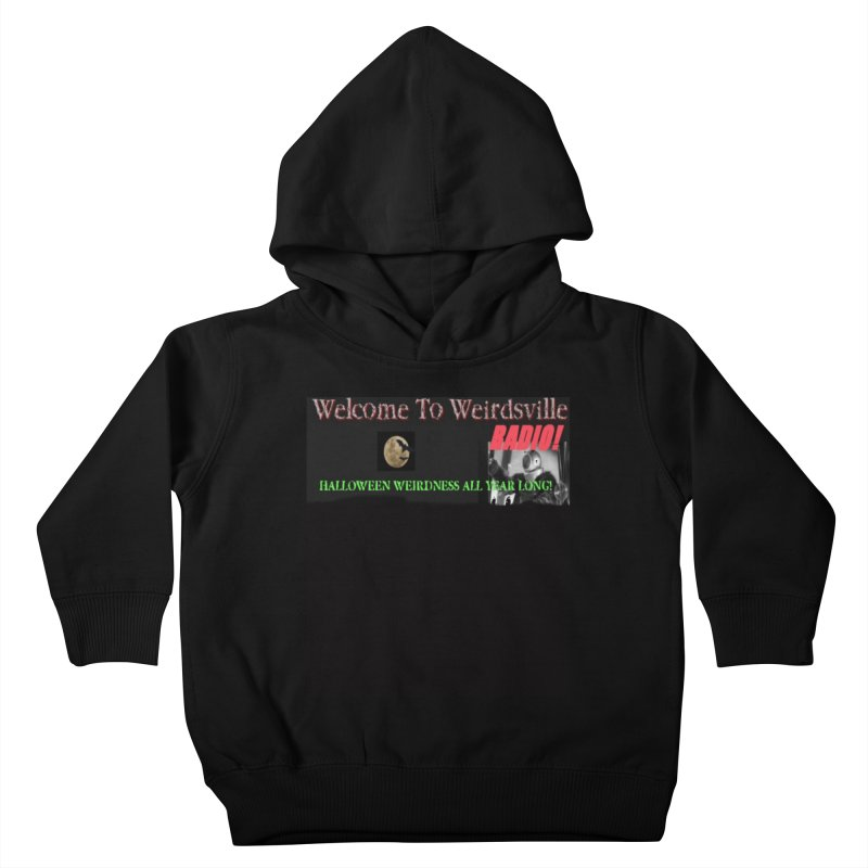 Welcome to Weirdsville Radio! Kids Toddler Pullover Hoody by Welcome to Weirdsville