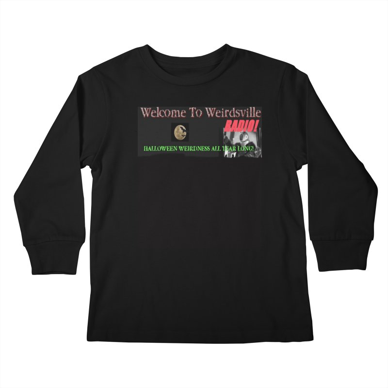 Welcome to Weirdsville Radio! Kids Longsleeve T-Shirt by Welcome to Weirdsville