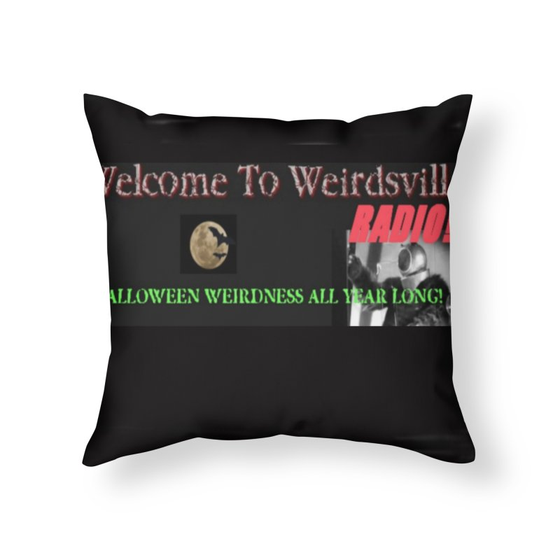 Welcome to Weirdsville Radio! Home Throw Pillow by Welcome to Weirdsville