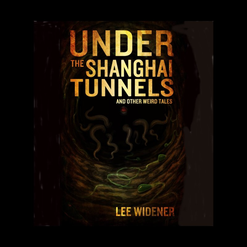 Under the Shanghai Tunnels Cover by Welcome to Weirdsville