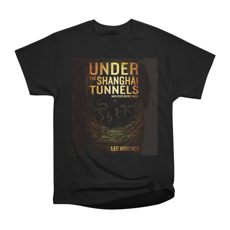 Under the Shanghai Tunnels Cover Women's Heavyweight Unisex T-Shirt by Welcome to Weirdsville