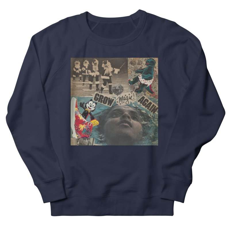 Grow Magic Again Men's French Terry Sweatshirt by Welcome to Weirdsville