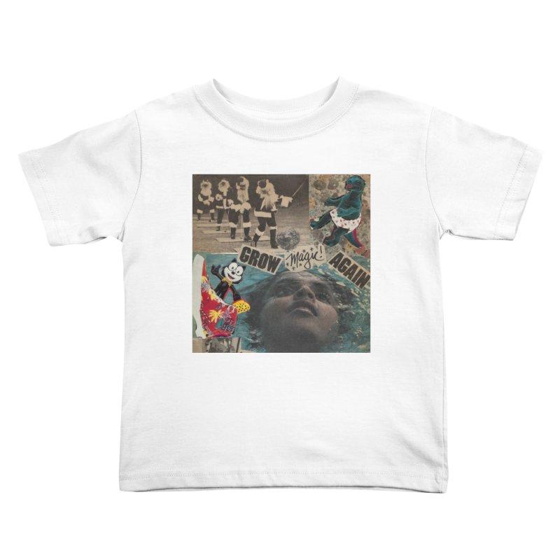 Grow Magic Again Kids Toddler T-Shirt by Welcome to Weirdsville