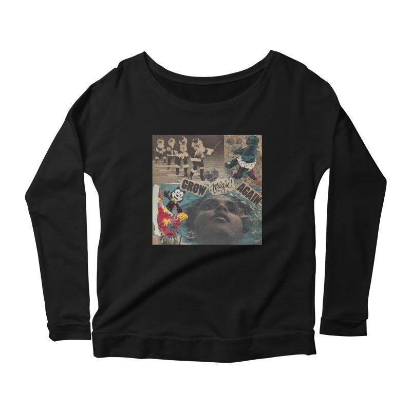 Grow Magic Again Women's Scoop Neck Longsleeve T-Shirt by Welcome to Weirdsville