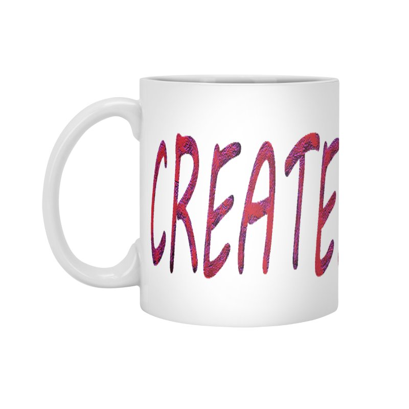 newcreate Accessories Mug by Welcome to Weirdsville
