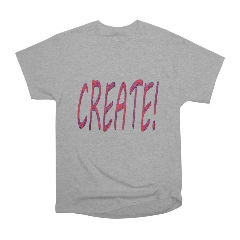 newcreate Women's Heavyweight Unisex T-Shirt by Welcome to Weirdsville