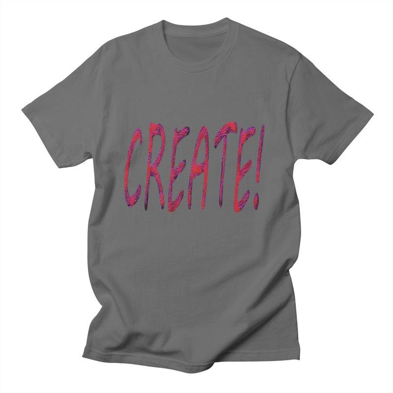 newcreate Men's T-Shirt by Welcome to Weirdsville