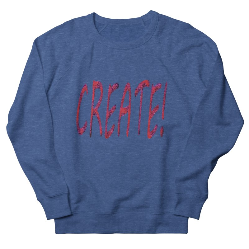 newcreate Women's French Terry Sweatshirt by Welcome to Weirdsville