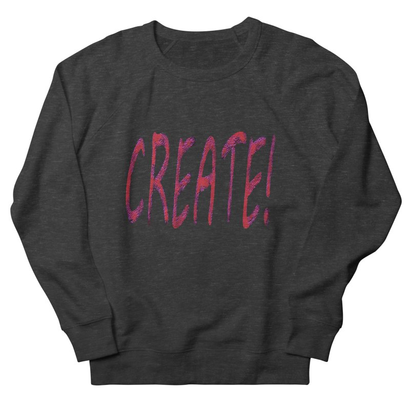 newcreate Men's French Terry Sweatshirt by Welcome to Weirdsville