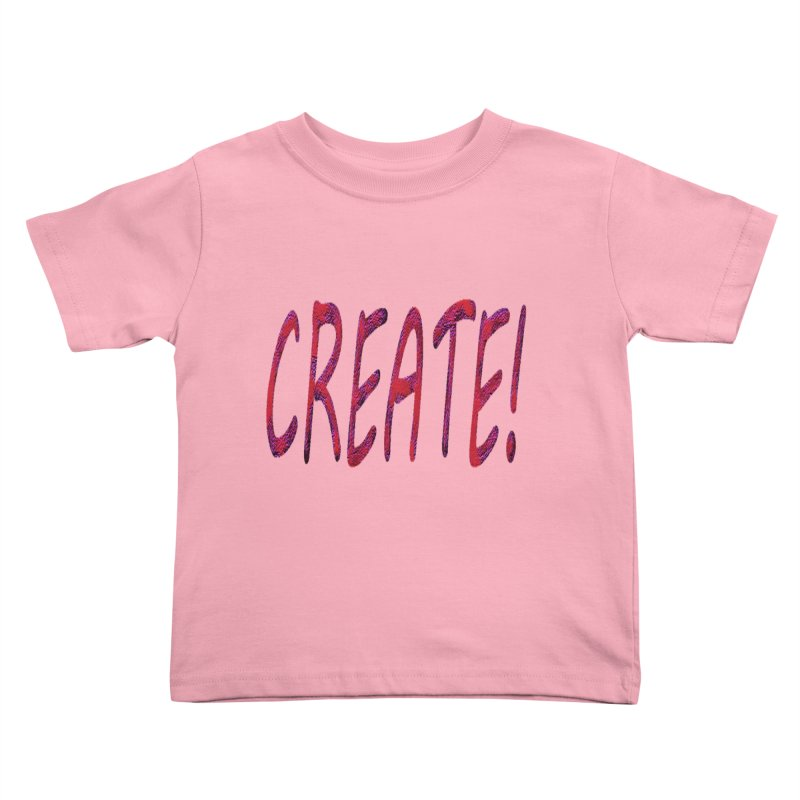newcreate Kids Toddler T-Shirt by Welcome to Weirdsville