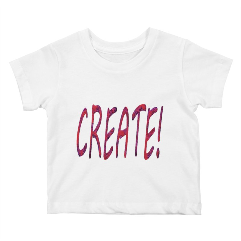 newcreate Kids Baby T-Shirt by Welcome to Weirdsville