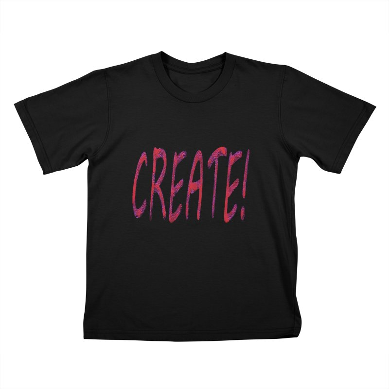 newcreate Kids T-Shirt by Welcome to Weirdsville