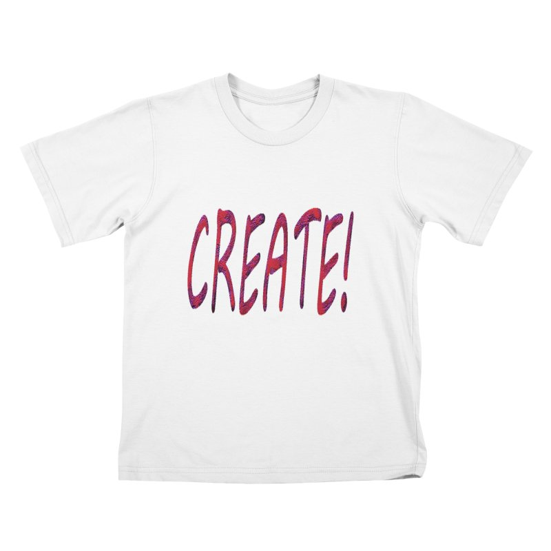newcreate Kids T-Shirt by Welcome to Weirdsville