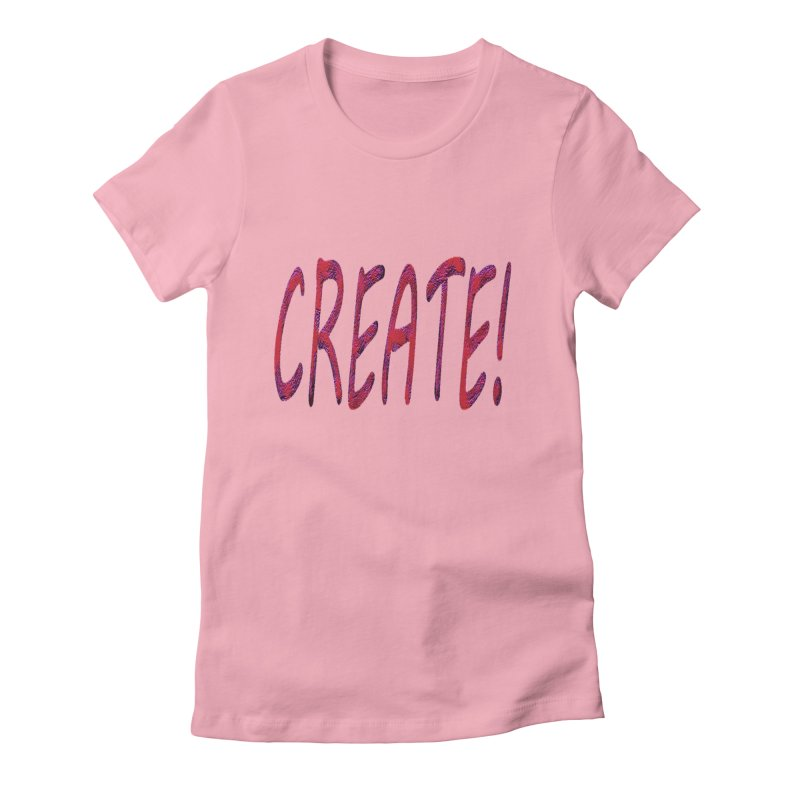 newcreate Women's Fitted T-Shirt by Welcome to Weirdsville