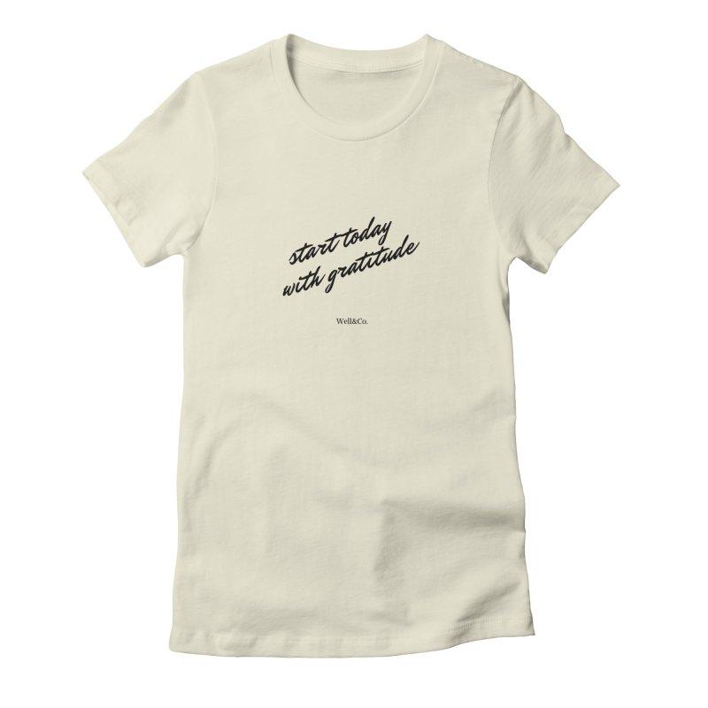 Gratitude Gear Women's T-Shirt by Shop Well&Co.