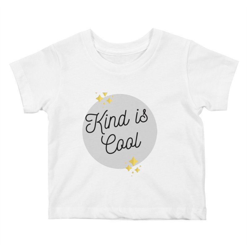 Kind is Cool Kids Baby T-Shirt by Shop Well&Co.