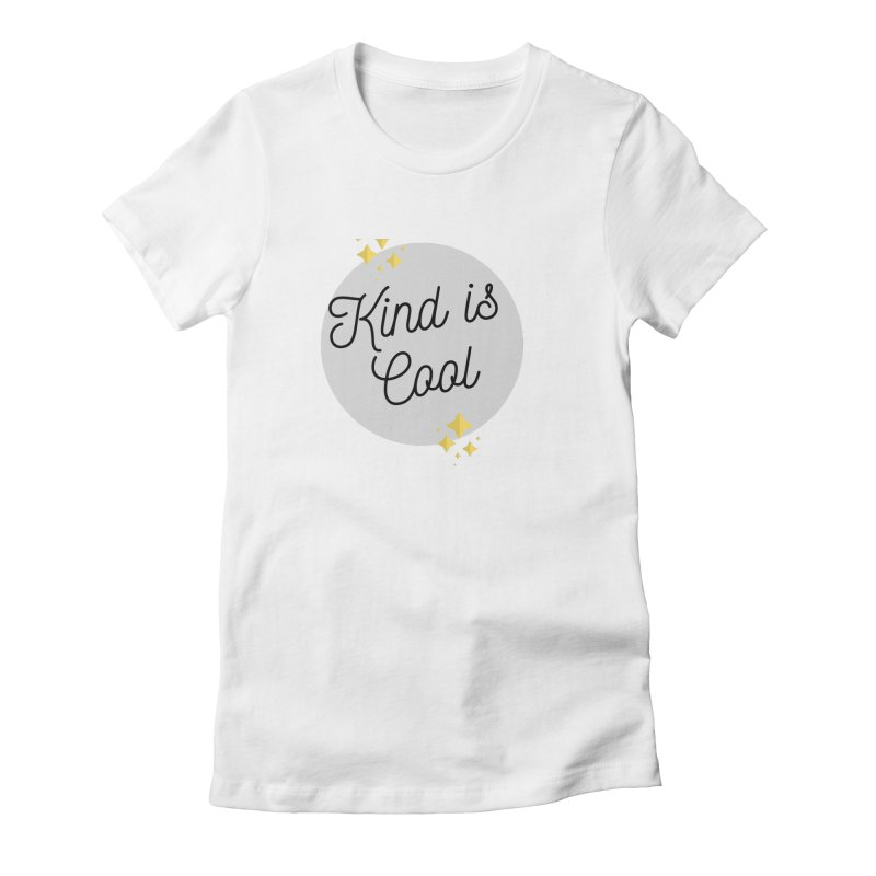 Kind is Cool Women's T-Shirt by Shop Well&Co.