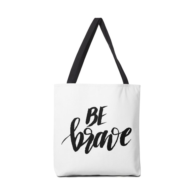 Be Brave Accessories Tote Bag Bag by wellchosenletters' Artist Shop