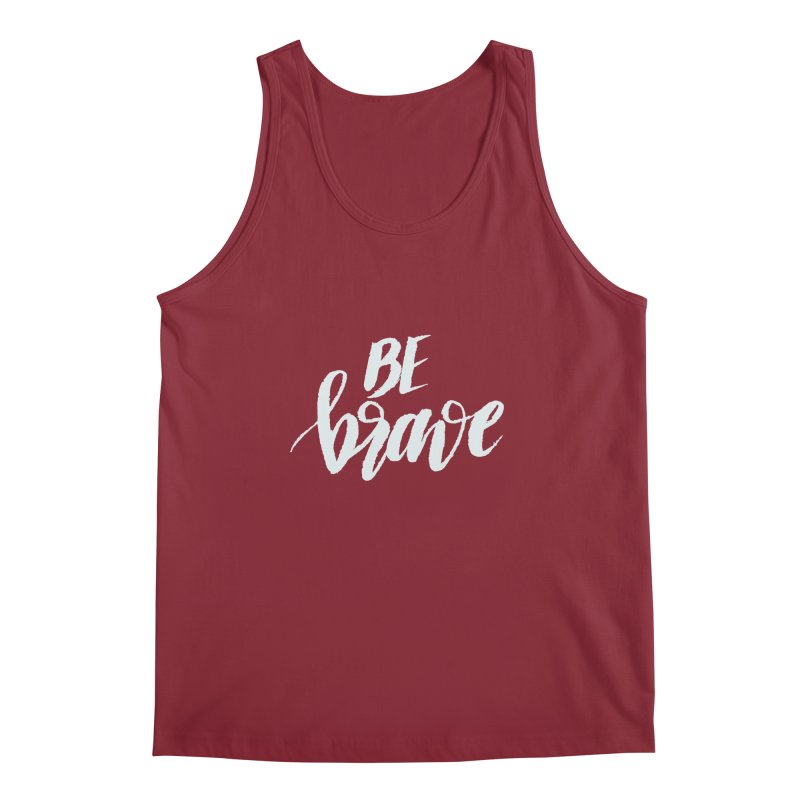 Be Brave Men's Regular Tank by wellchosenletters' Artist Shop