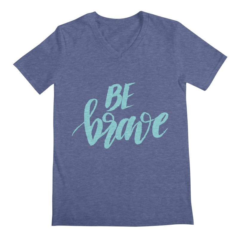 Be Brave in color Men's Regular V-Neck by wellchosenletters' Artist Shop