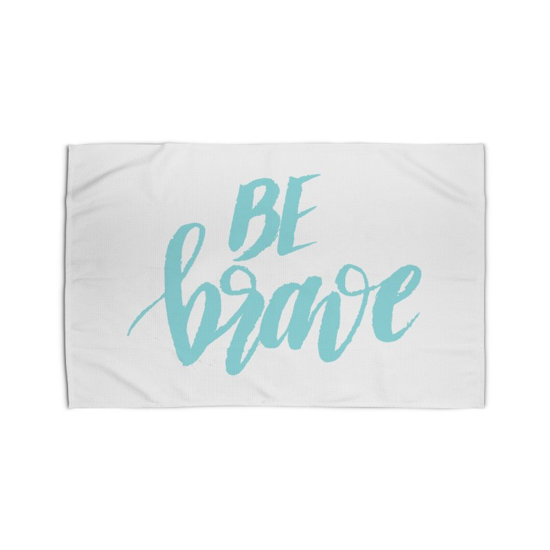 Be Brave in color Home Rug by wellchosenletters' Artist Shop