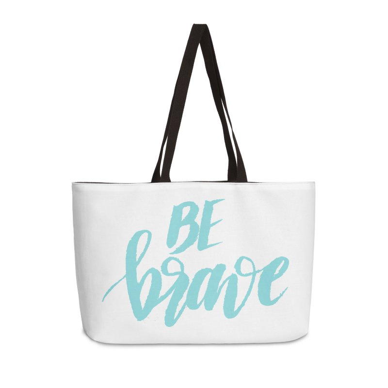 Be Brave in color Accessories Weekender Bag Bag by wellchosenletters' Artist Shop
