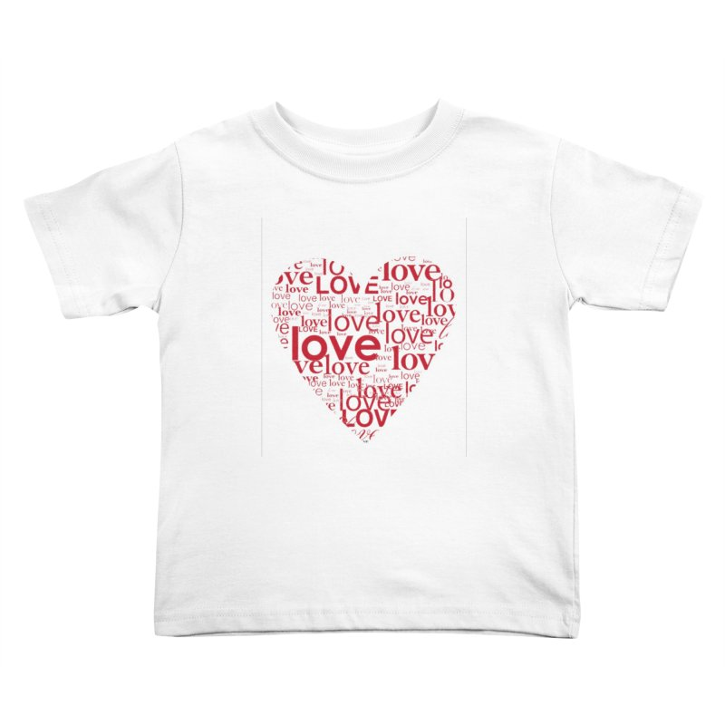 Love Kids Toddler T-Shirt by wellchosenletters' Artist Shop