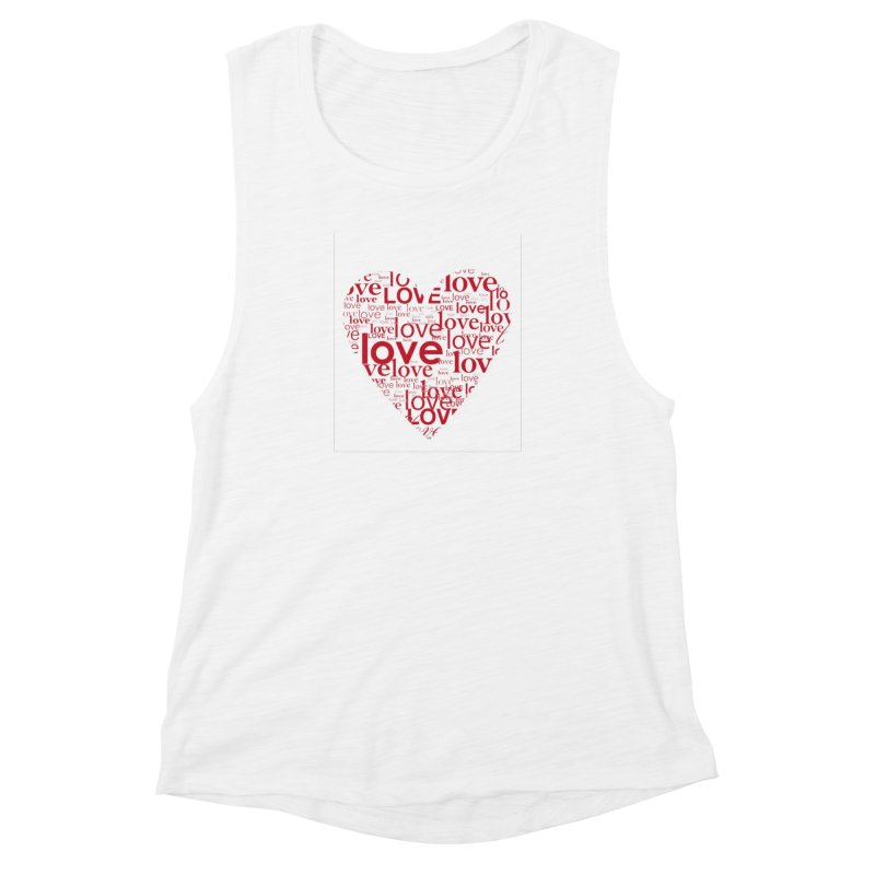 Love Women's Muscle Tank by wellchosenletters' Artist Shop
