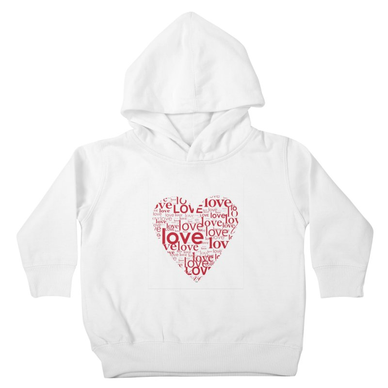 Love Kids Toddler Pullover Hoody by wellchosenletters' Artist Shop