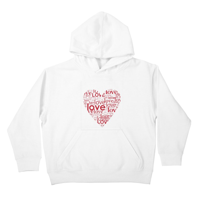 Love Kids Pullover Hoody by wellchosenletters' Artist Shop