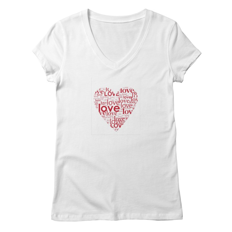 Love Women's V-Neck by wellchosenletters' Artist Shop