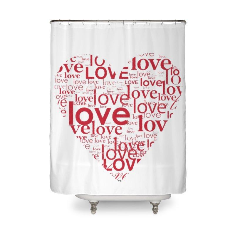 Love Home Shower Curtain by wellchosenletters' Artist Shop