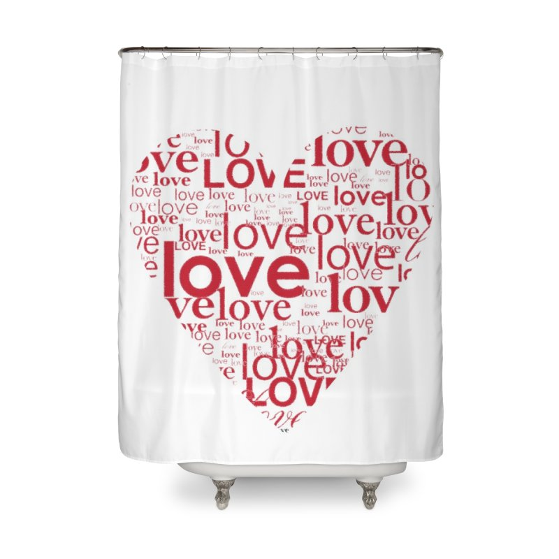 Love Home Shower Curtain by wellchosenletters' Artist Shop