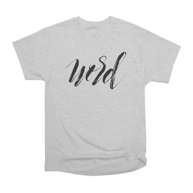 Word Women's Heavyweight Unisex T-Shirt by wellchosenletters' Artist Shop