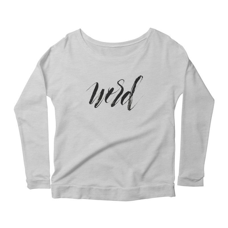 Word Women's Scoop Neck Longsleeve T-Shirt by wellchosenletters' Artist Shop