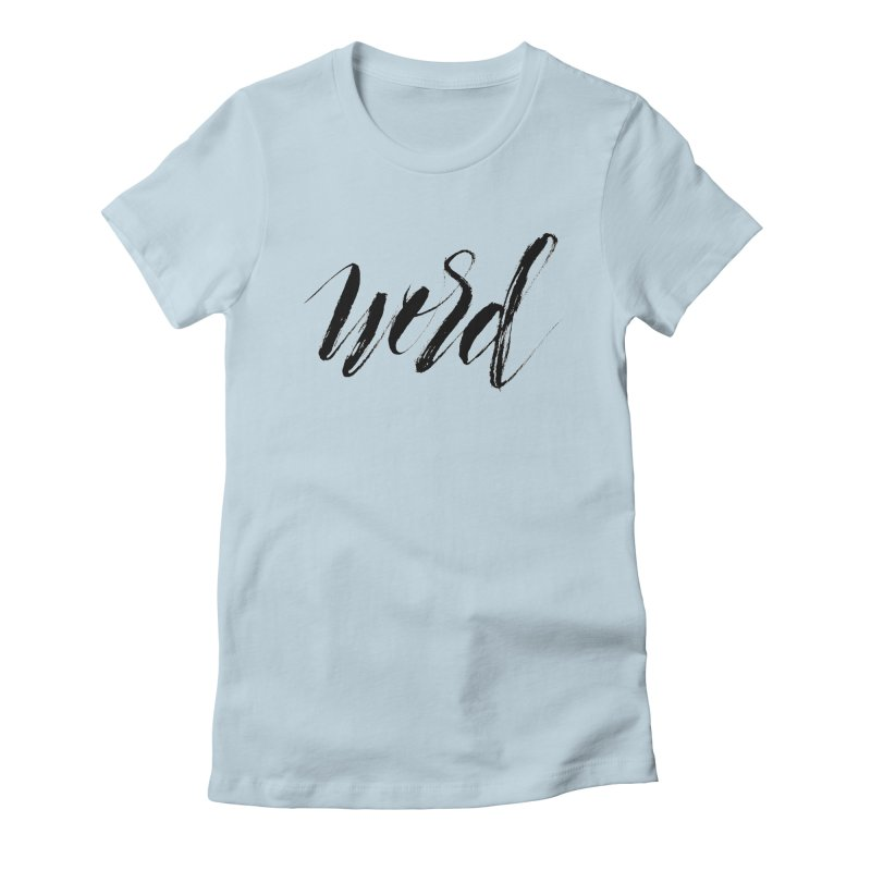 Word Women's Fitted T-Shirt by wellchosenletters' Artist Shop