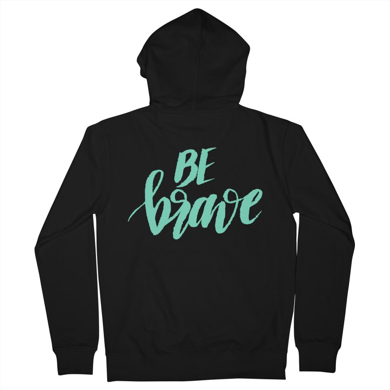 Be Brave Sea Foam Women's French Terry Zip-Up Hoody by wellchosenletters' Artist Shop