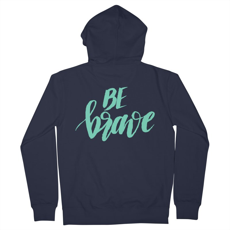 Be Brave Sea Foam Women's Zip-Up Hoody by wellchosenletters' Artist Shop