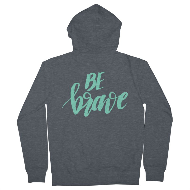 Be Brave Sea Foam Men's French Terry Zip-Up Hoody by wellchosenletters' Artist Shop